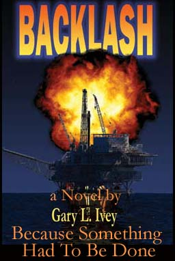 Backlash a Novel by Gary L. Ivey